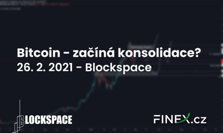 [Bitcoin] Analýza 26. 2. 2021 – Začíná konsolidace?